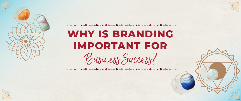 why is branding important to a business